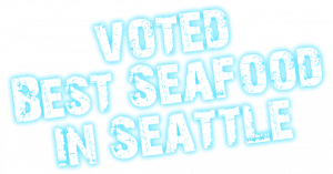Voted best seafood in Seattle
